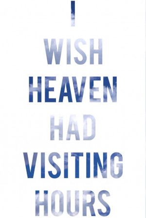 Missing Grandpa In Heaven Quotes I wish heaven had visiting