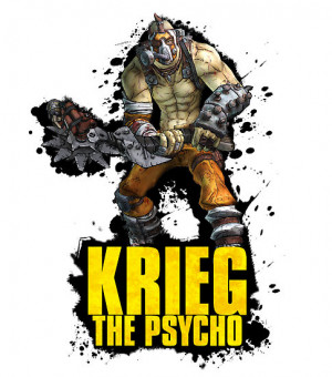 ThatCraigFellow › Portfolio › Borderlands 2 - Krieg The Psycho