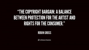 The copyright bargain: a balance between protection for the artist and ...