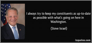 ... as possible with what's going on here in Washington. - Steve Israel