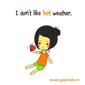 Really Don Like Hot Weather