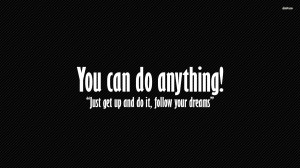 You can do anything! wallpaper 1280x800 You can do anything! wallpaper ...