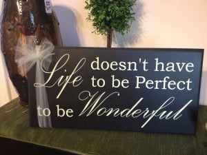 Life-doesn't-have-to-be-perfect-to-be-wonderful-quote