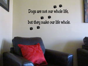 wall-art-quotes-vinyl-DOGS-MAKE-OUR-LIFE-WHOLE-with-PAWS-decals-home ...