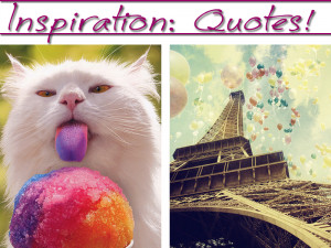 Inspiration: Quotes!