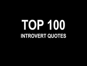 Top 100 Introvert Quotes - Introvert Spring Amazing, it was like ...
