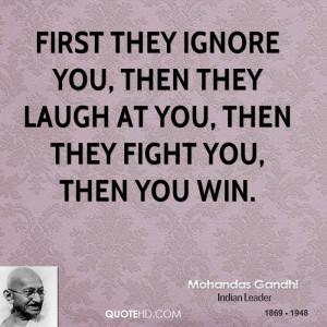 gandhi-leader-first-they-ignore-you-then-they-laugh-at-you.jpg