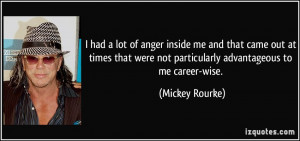 had a lot of anger inside me and that came out at times that were ...