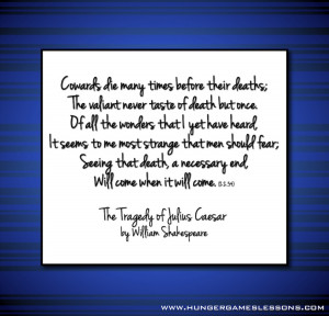 ... die many times before their deaths...