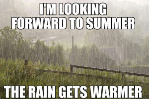 looking forward to summer the rain gets warmer