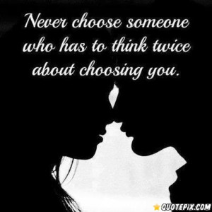 Never Choose The Wrong Person