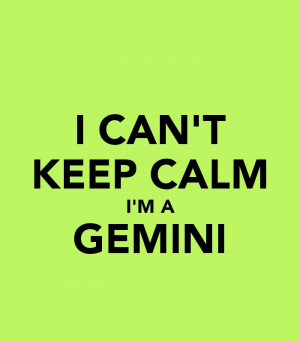 Can't Keep Calm I'm A Gemini