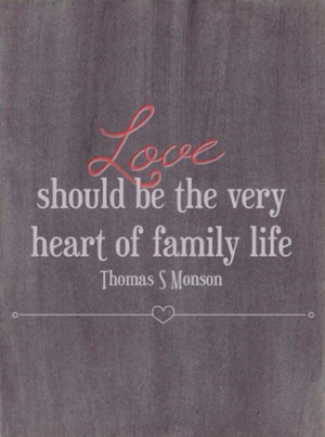 Thomas S. Monson. www.TheCulturalHall.com #ldsconf #quotes Love family