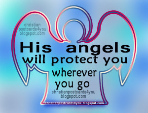 Angels will protect you. God's protection. God takes care of you. You ...