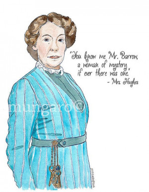 ... of Mrs. Hughes from Downton Abbey with favorite quote painting