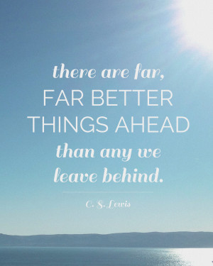 free C.S. Lewis quote printable: far better things ahead