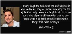 great when somebody can tell a joke that really makes you laugh hard ...