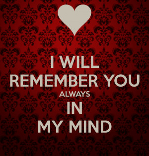... sd keepcalm o matic co uk i i will remember you always in my mind png