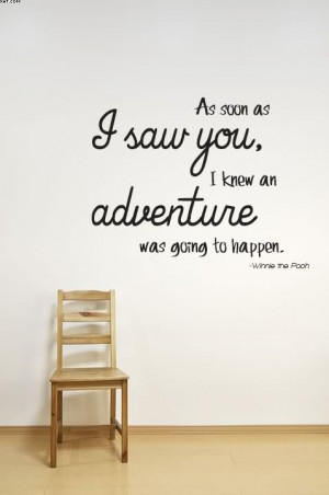 ... as-i-saw-you-i-knew-an-adventure-was-going-to-happen-winnie-the-pooh