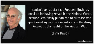 President Bush has stood up for having served in the National Guard ...