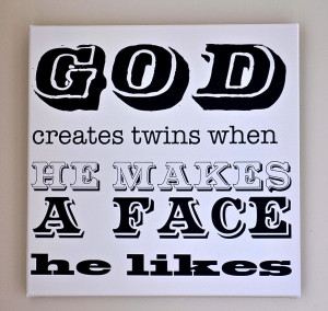 Twins Canvas - God creates twins.....