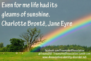 Even for me life had its gleams of sunshine.""