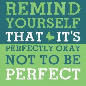 Its Okay Not To Be Perfect Pic Quote