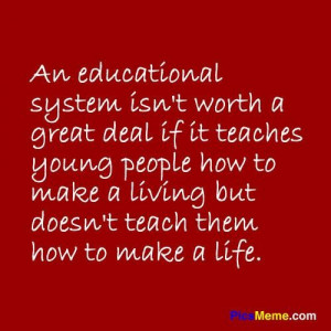 ... deal if it teaches young people how to make a living education quote