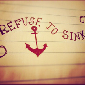 Refuse to sink. #refuse #positivethoughts #anchor #quote #lovethis # ...