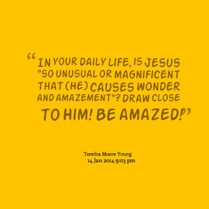 """Quotes Picture: in your daily life, is jesus """"so unusual or ..."""