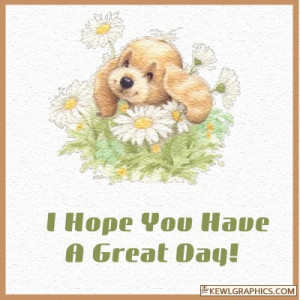 hope-you-have-a-great-day-Puppy-with-flowers_tn.jpg#great%20day ...