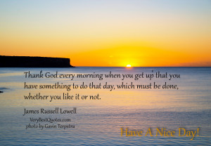 ... good morning quotes, thank God every morning quotes, have a nice day
