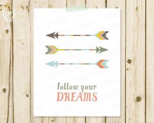 Printable nursery quote wall art | Arrows | Follow your dreams ...