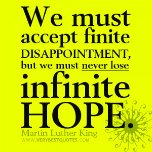 HOPE quotes, Martin Luther King QUOTES , We must accept finite ...