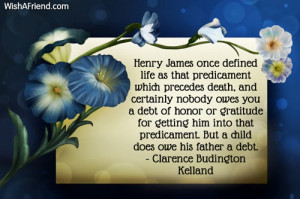 Henry James once defined life as that predicament which precedes death ...