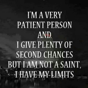 am a very patient person.