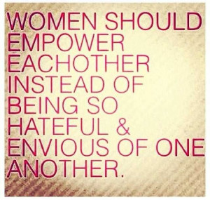 Women Should Empower Each Other. Happy International Women's Day! # ...
