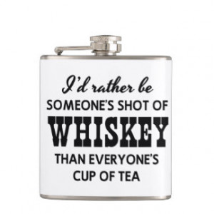 Rather Be Someone's Shot of Whiskey Flask