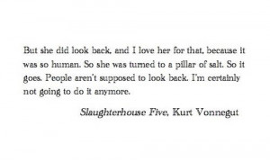 forget love quote kurt vonnegut past Slaughterhouse FIve