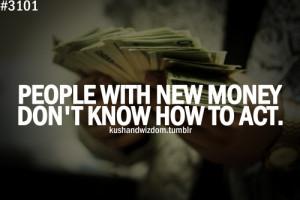 kushandwizdom #quotes #new money #money quotes #money #act
