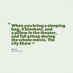 Quotes Picture: when you bring a sleeping bag, 2 blankets, and a ...