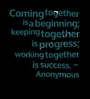 Together quotes about coming together together