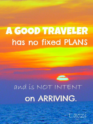 ... plans and is not intent on arriving. #quote by #Laozi #Laoziquote