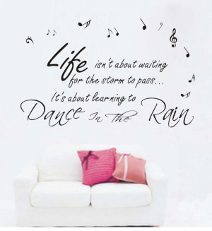 ... Sayings life is about waiting for the storm to pass vinyl wall quotes