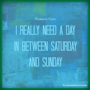 Or a day between Sunday and Monday!