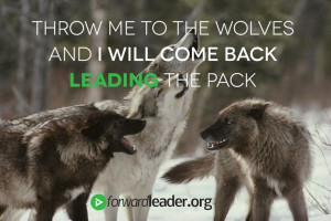 ... will come back LEADING the pack. #quote #leadership #forwardleader