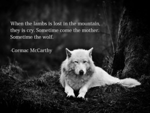 ... mountain, they is cry. Sometime come the mother. Sometime the wolf