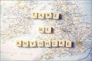 Take me anywhere. Picture Quote #1