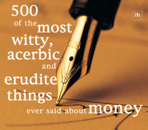 of the Most Witty, Acerbic and Erudite Things Ever Said About Money ...
