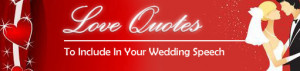 Collection of Love Quotes alond with Wedding Speech Samples etc.